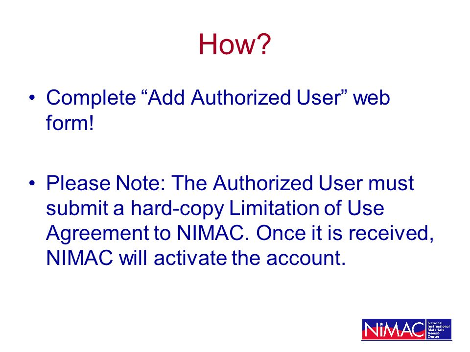 How. Complete Add Authorized User web form.