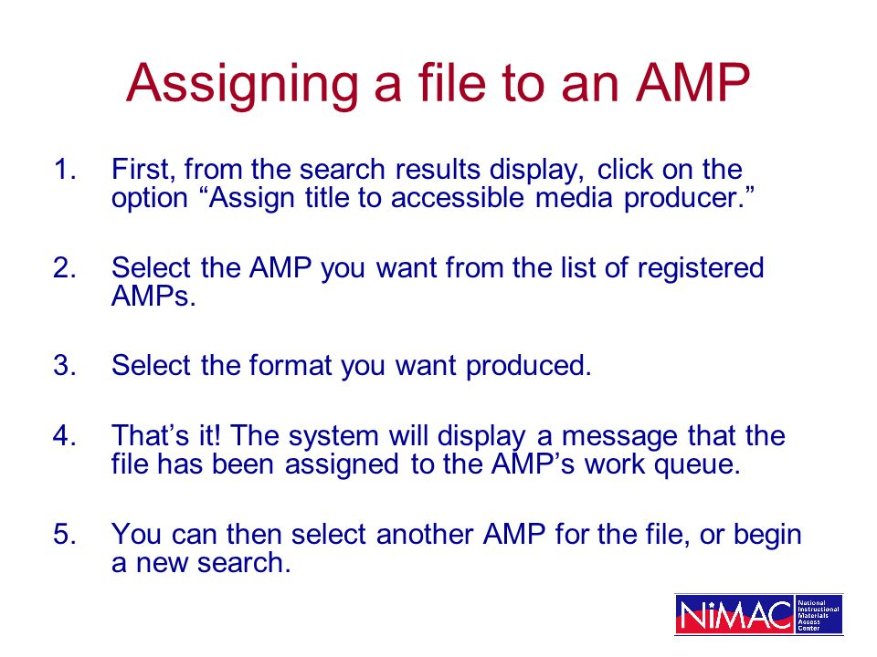 Assigning a file to an AMP 1.First, from the search results display, click on the option Assign title to accessible media producer.
