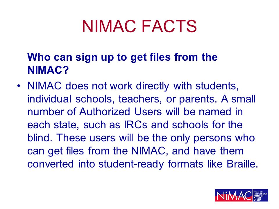 NIMAC FACTS Who can sign up to get files from the NIMAC.