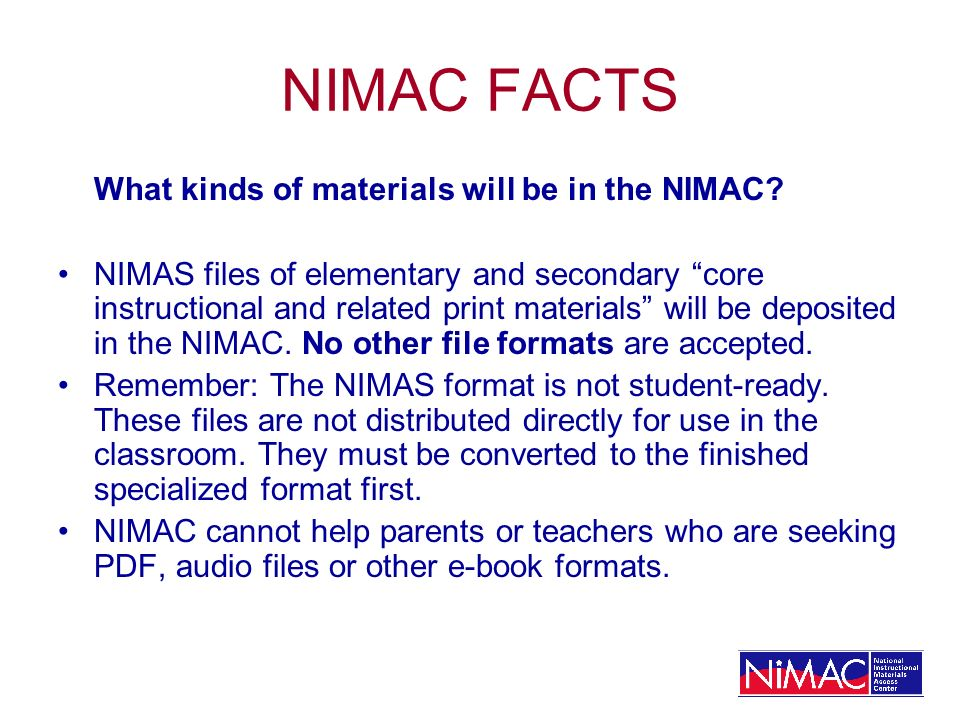 NIMAC FACTS What kinds of materials will be in the NIMAC.