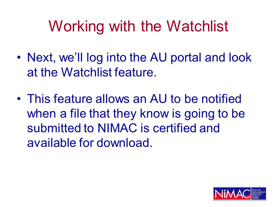 Working with the Watchlist Next, well log into the AU portal and look at the Watchlist feature.