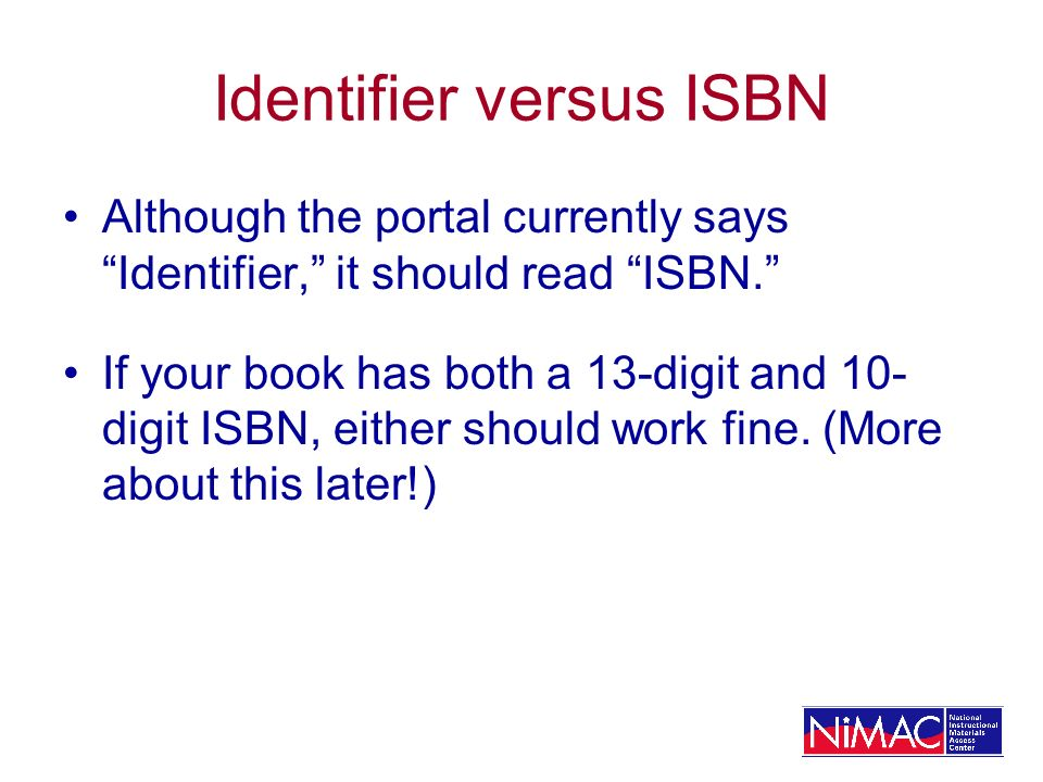 Identifier versus ISBN Although the portal currently says Identifier, it should read ISBN.