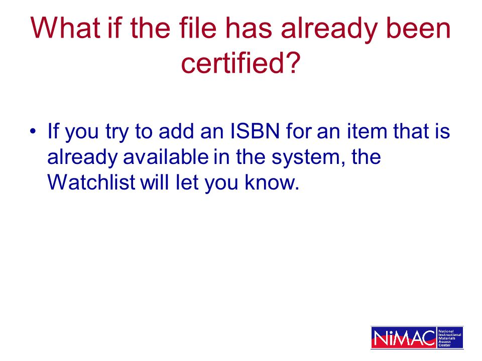 What if the file has already been certified.