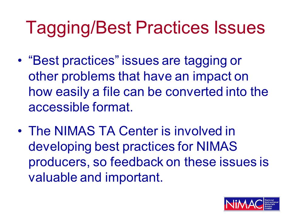 Tagging/Best Practices Issues Best practices issues are tagging or other problems that have an impact on how easily a file can be converted into the accessible format.