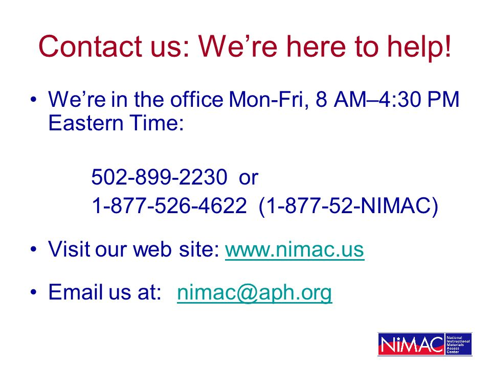Contact us: Were here to help.