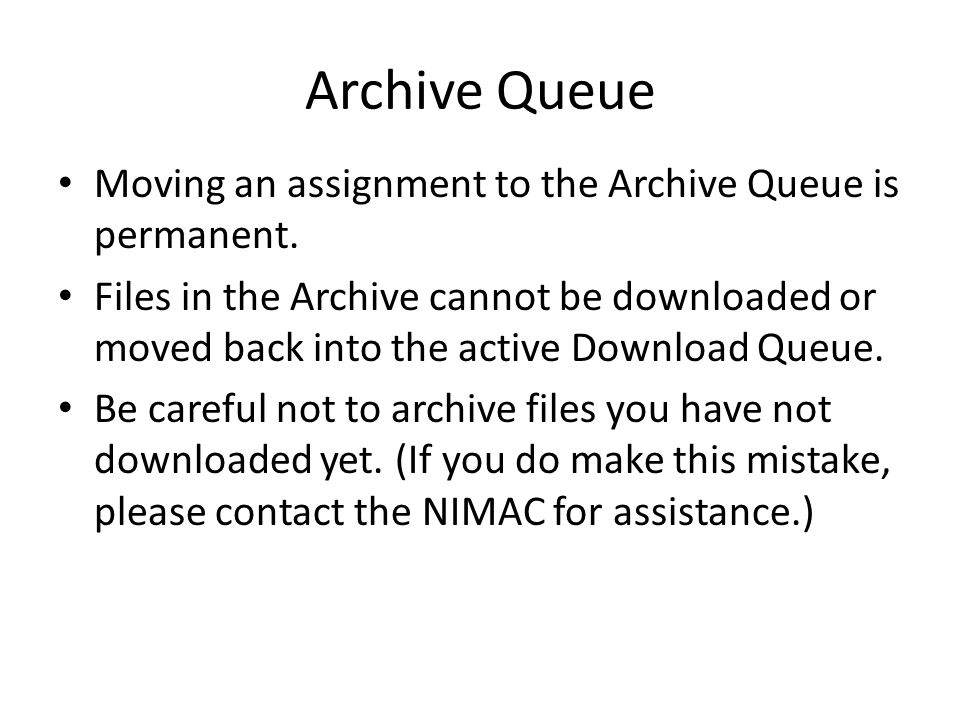 Archive Queue Moving an assignment to the Archive Queue is permanent.