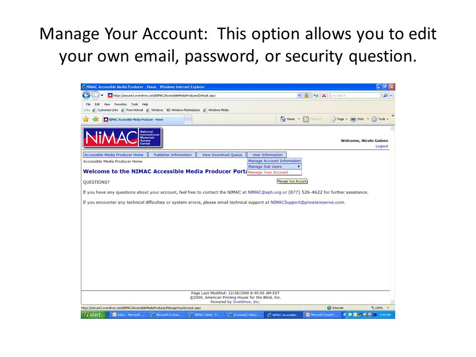 Manage Your Account: This option allows you to edit your own  , password, or security question.