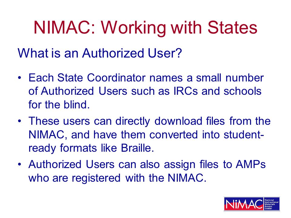 NIMAC: Working with States What is an Authorized User.