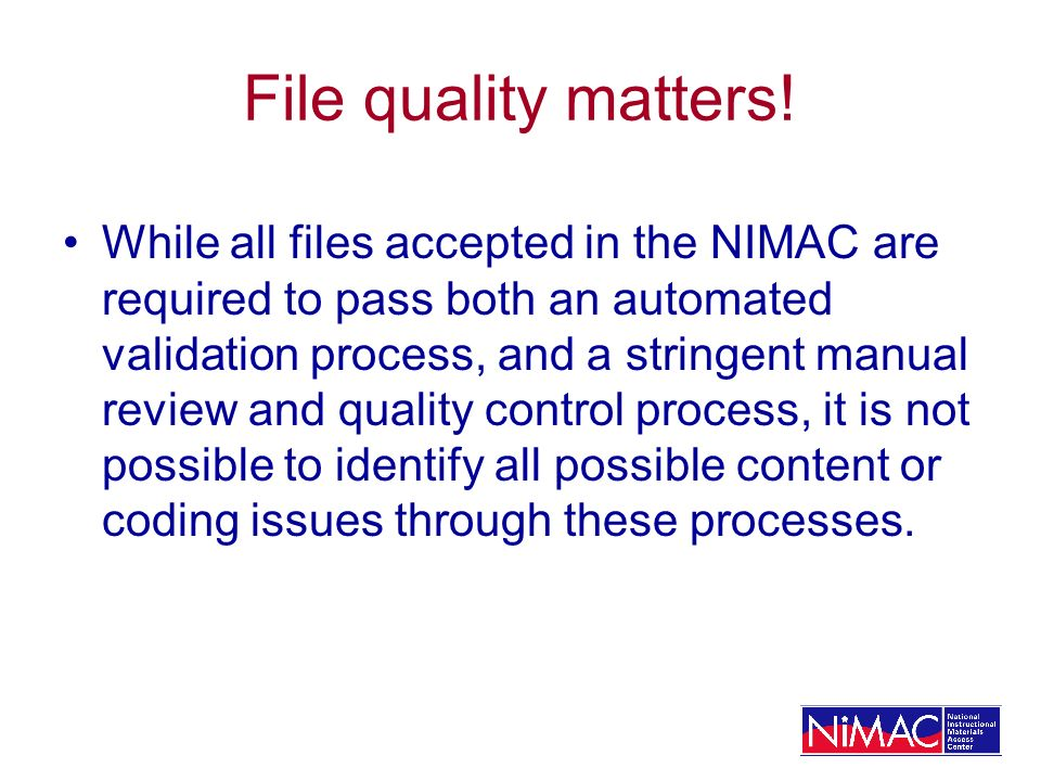 File quality matters.