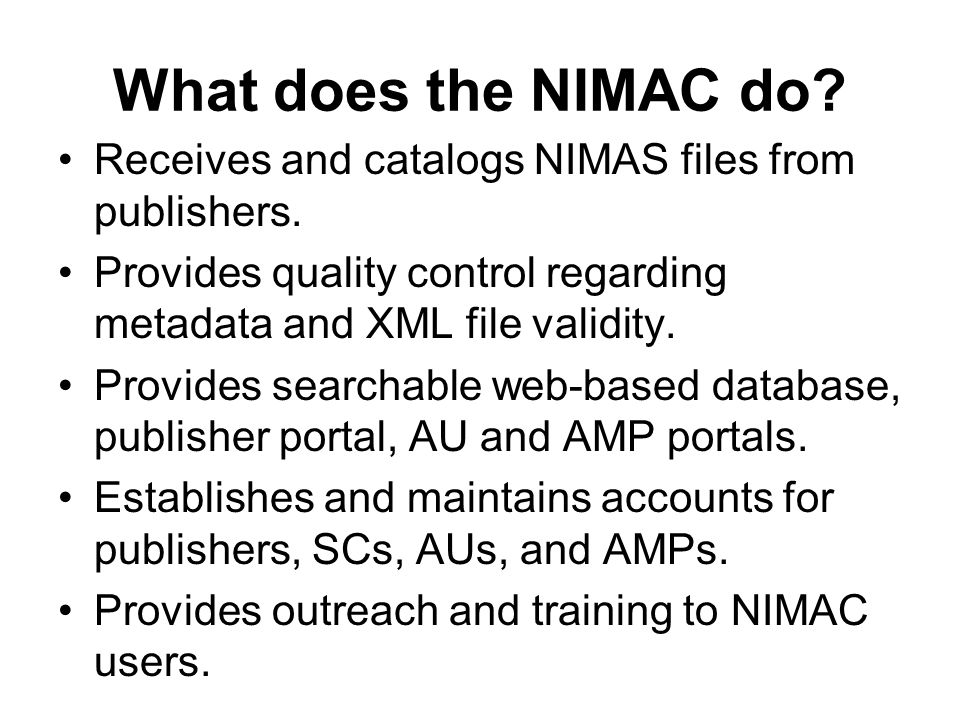 What does the NIMAC do. Receives and catalogs NIMAS files from publishers.