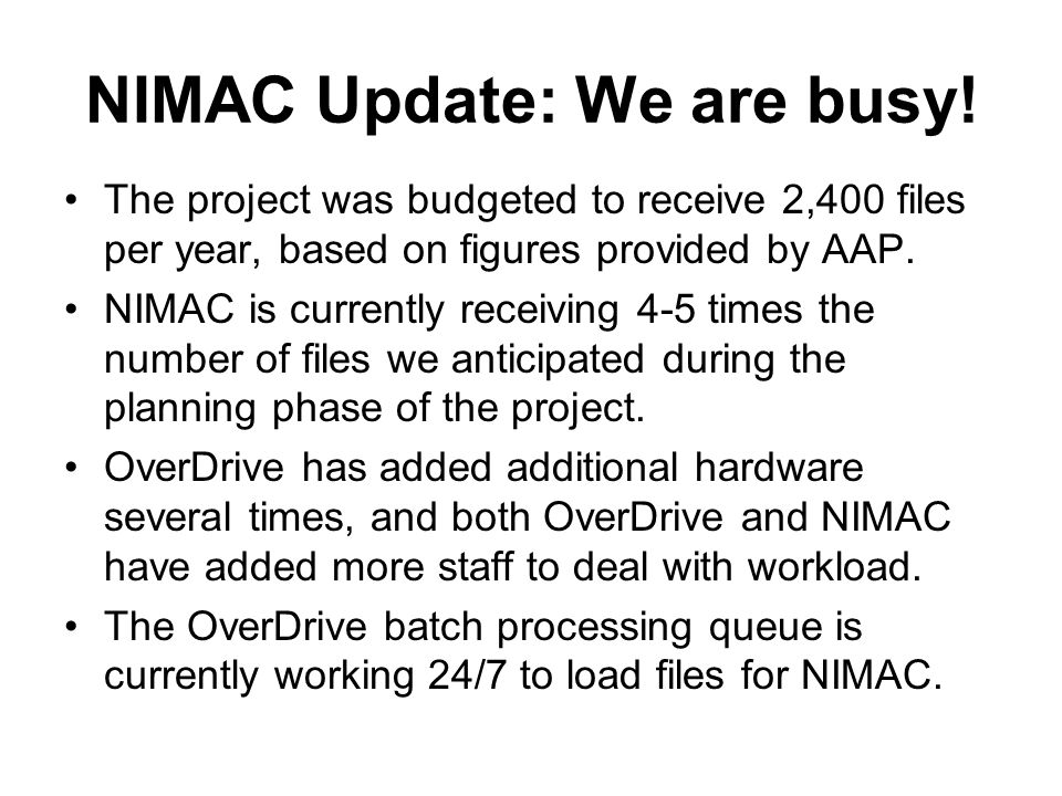 NIMAC Update: We are busy.