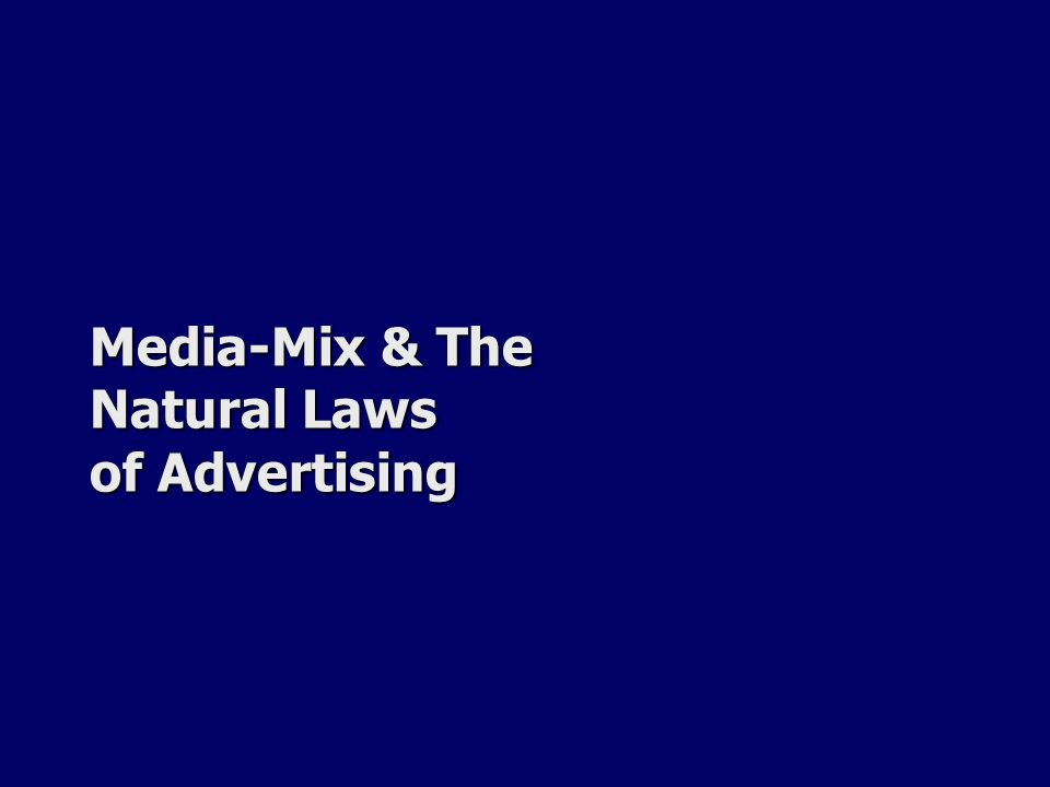 Media-Mix & The Natural Laws of Advertising
