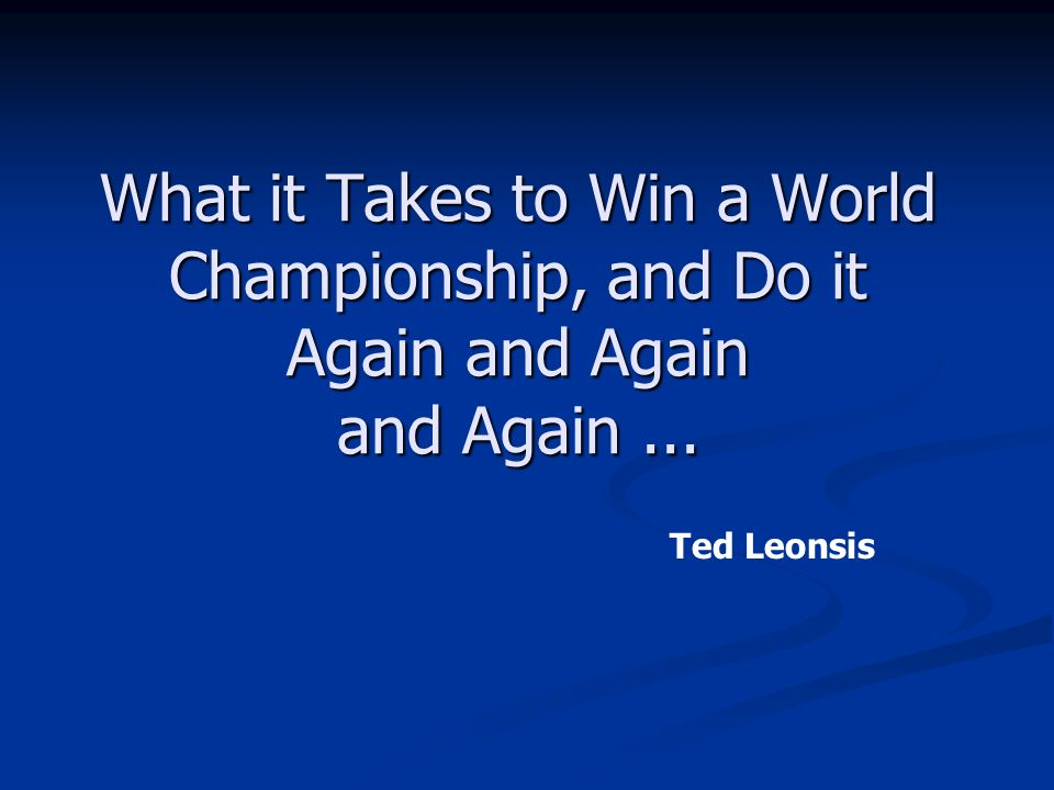 What it Takes to Win a World Championship, and Do it Again and Again and Again... Ted Leonsis