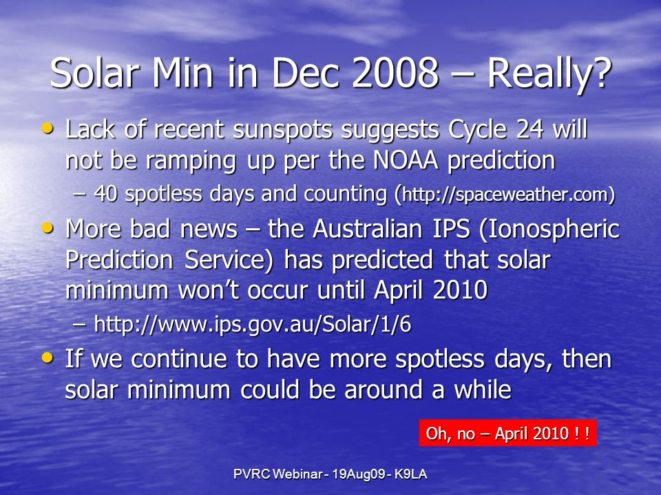 PVRC Webinar - 19Aug09 - K9LA Solar Min in Dec 2008 – Really.