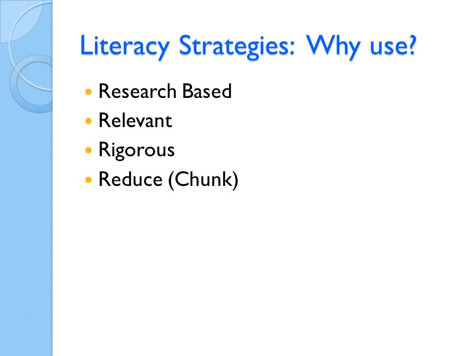 Literacy Strategies: Why use Research Based Relevant Rigorous Reduce (Chunk)