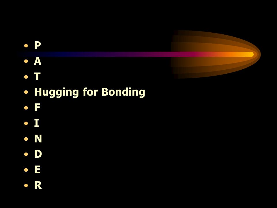 P A T Hugging for Bonding F I N D E R
