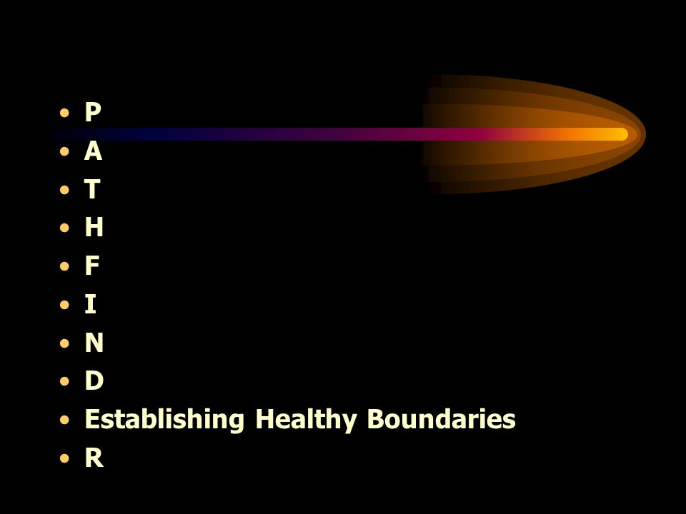 P A T H F I N D Establishing Healthy Boundaries R