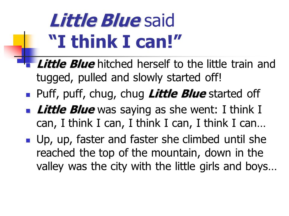 Little Blue Little Blue said I think I can.