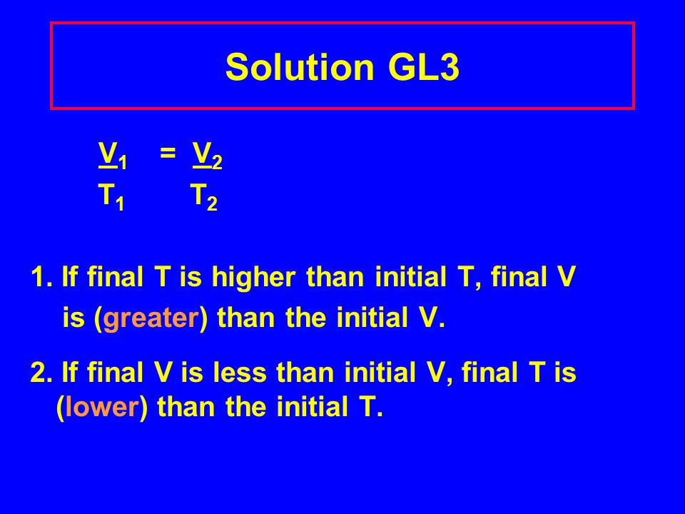 Learning Check GL3 Use Charles Law to complete the statements below: 1.