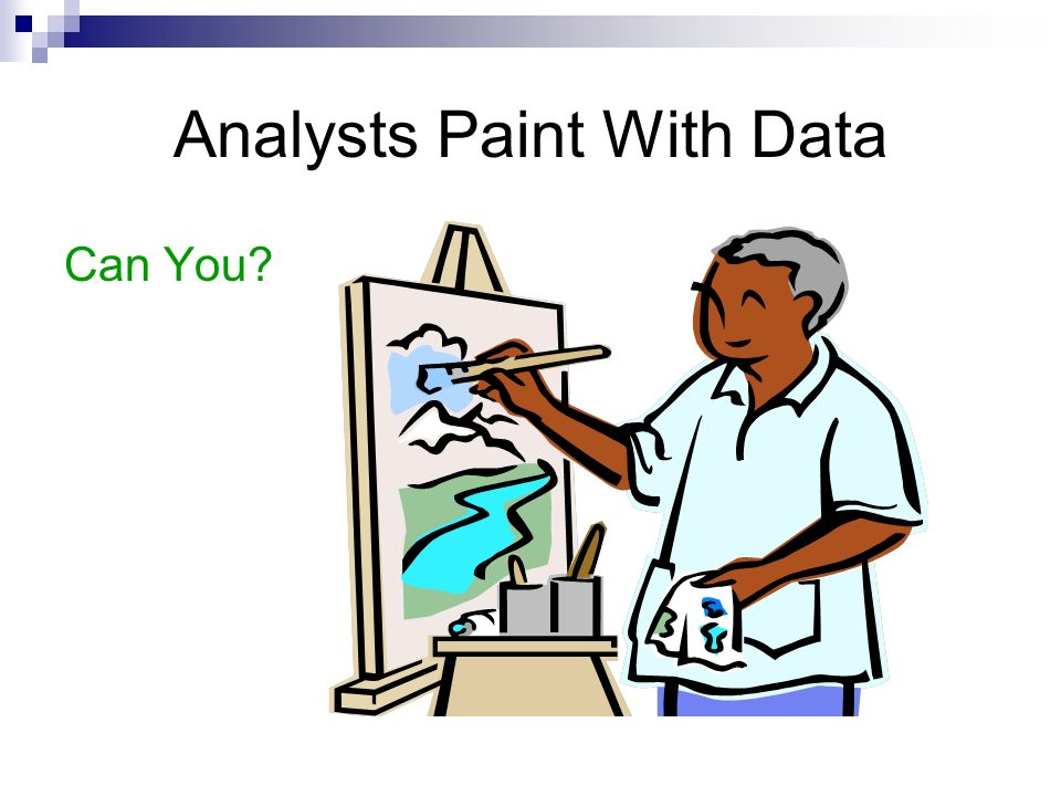 Analysts Paint With Data Can You
