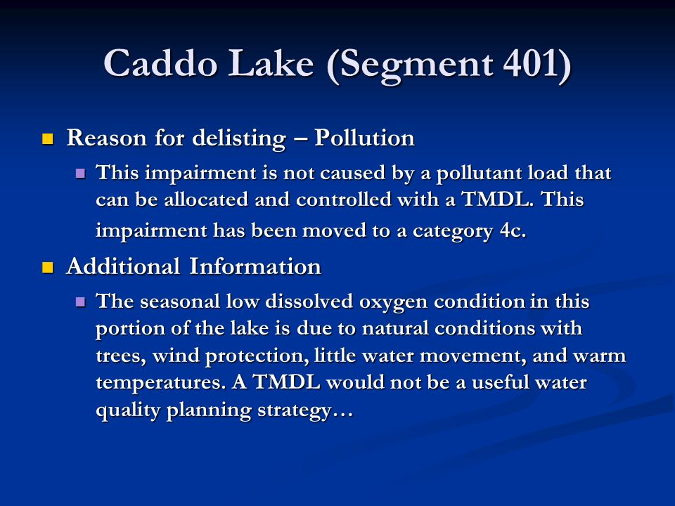 Caddo Lake (Segment 401) Reason for delisting – Pollution Reason for delisting – Pollution This impairment is not caused by a pollutant load that can be allocated and controlled with a TMDL.