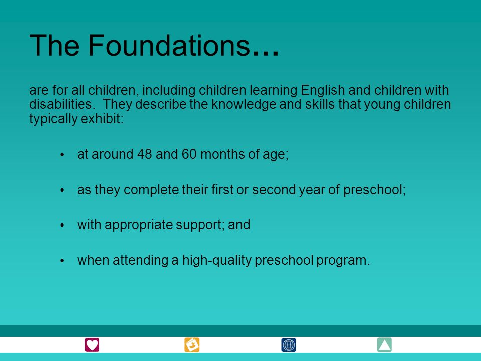 The Foundations… are for all children, including children learning English and children with disabilities.
