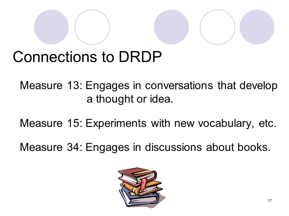 17 Connections to DRDP Measure 13: Engages in conversations that develop a thought or idea.