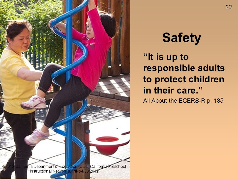 23 Safety It is up to responsible adults to protect children in their care.