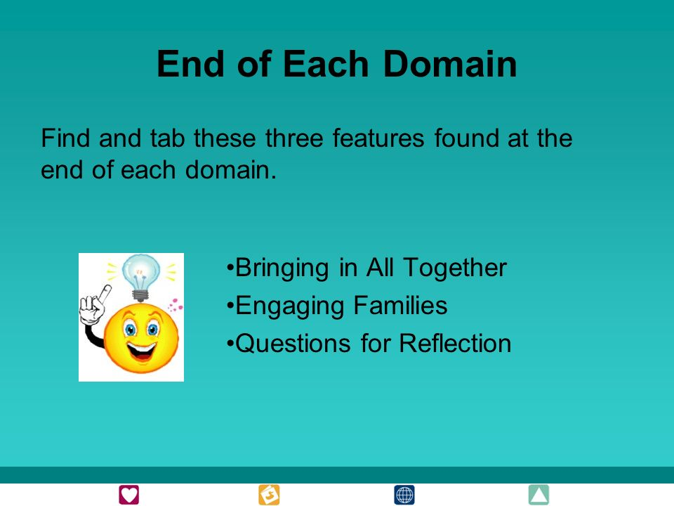 End of Each Domain Find and tab these three features found at the end of each domain.