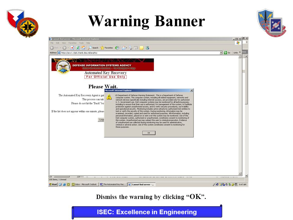 ISEC: Excellence in Engineering Dismiss the warning by clicking OK. Warning Banner