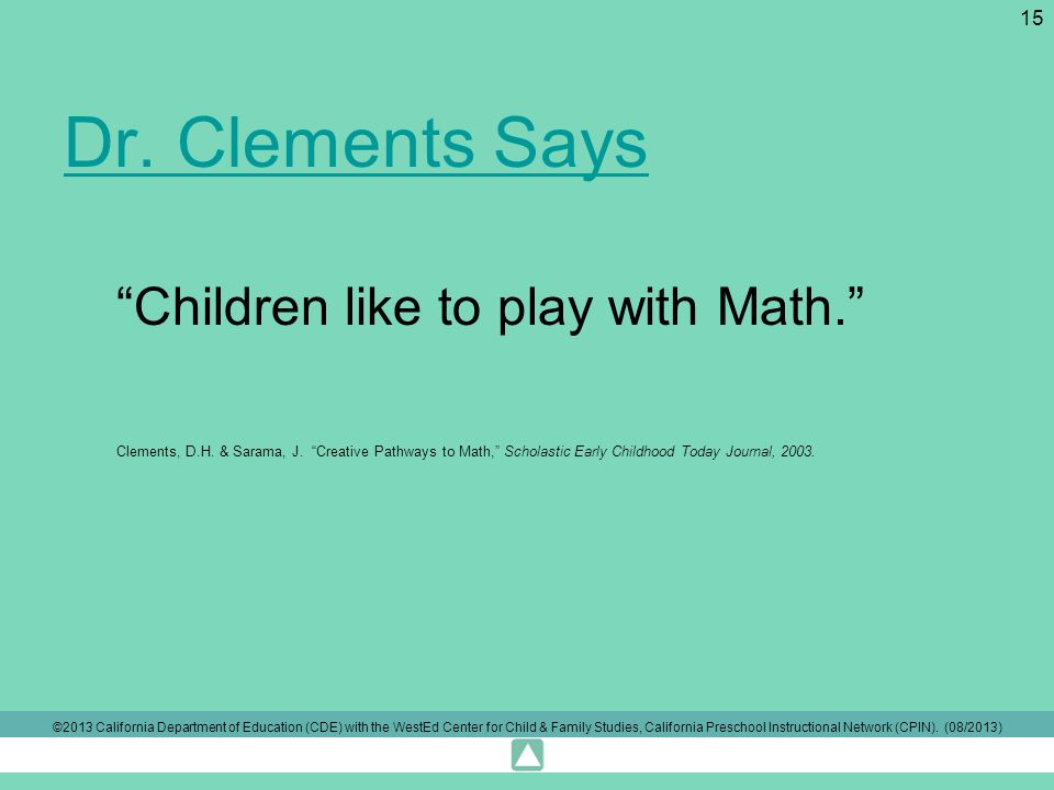 Hearing From the Experts Dr. Clements Says 15 Children like to play with Math.
