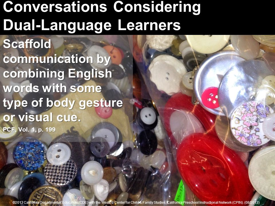 Conversations Considering Dual-Language Learners Scaffold communication by combining English words with some type of body gesture or visual cue.