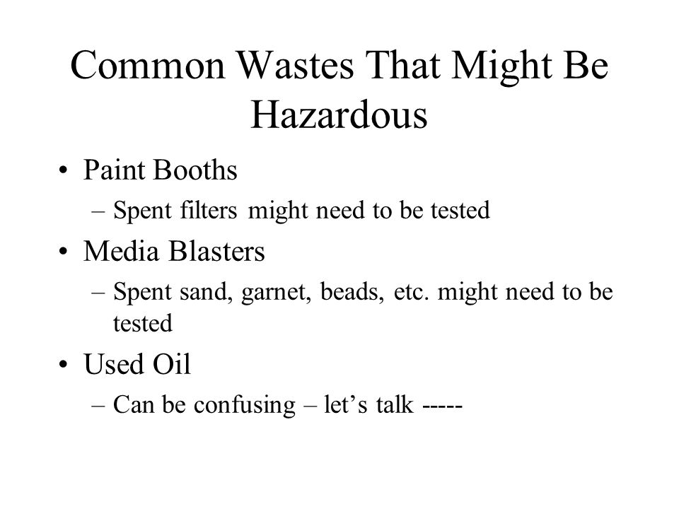 Common Wastes That Might Be Hazardous Fuel Sampling –Ignitable hazardous waste –Disposing to the ramp is not allowed.