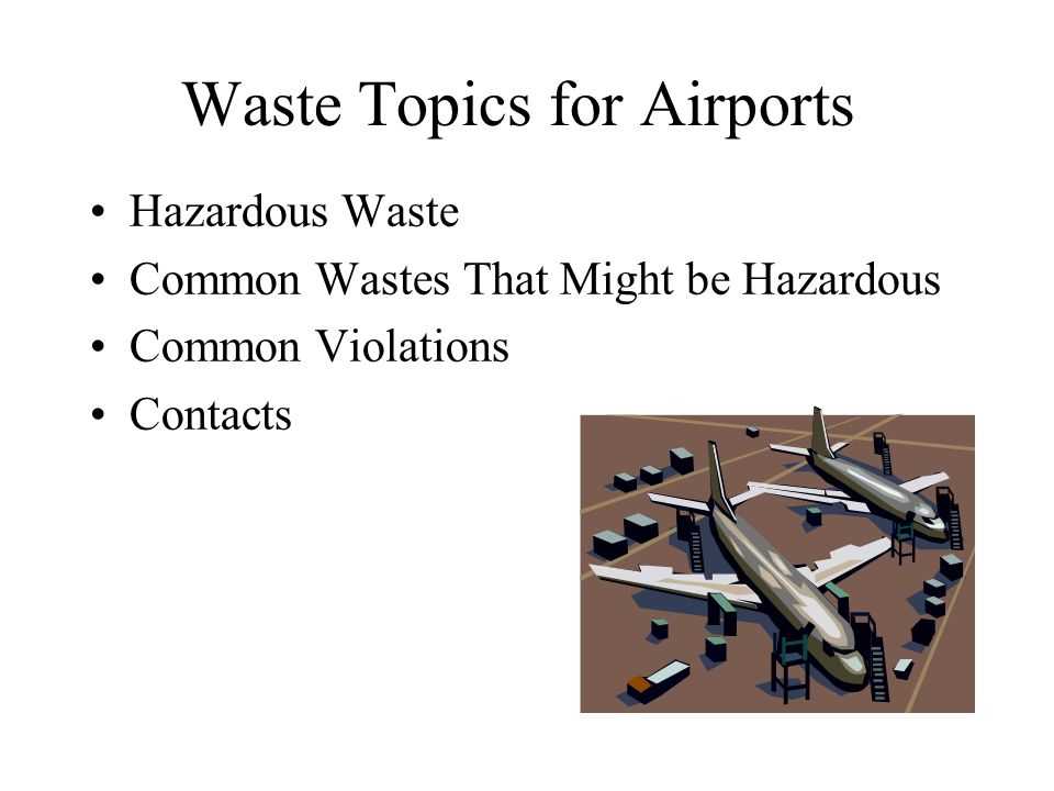 Waste Regulations for Airports and FBOs Waste Management Section Jim Harford