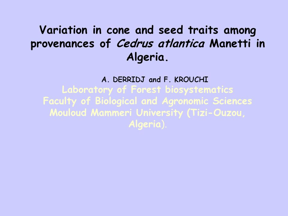Variation in cone and seed traits among provenances of Cedrus atlantica Manetti in Algeria.