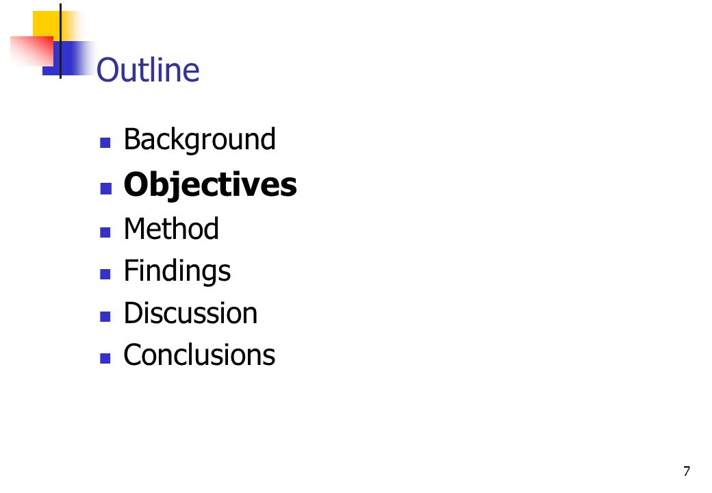7 Background Objectives Method Findings Discussion Conclusions Outline