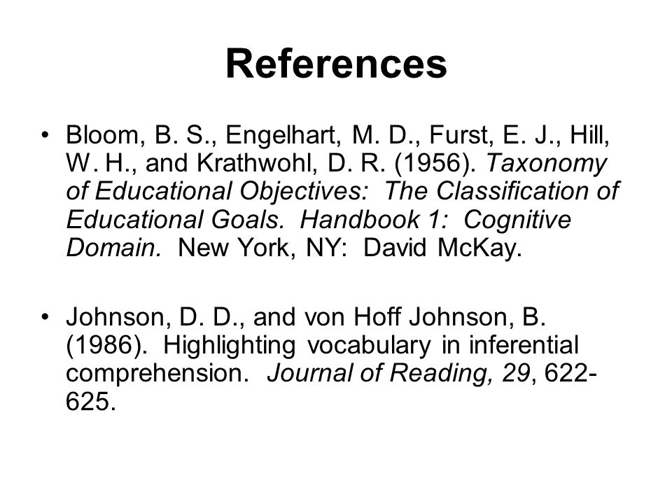 References Bloom, B. S., Engelhart, M. D., Furst, E.