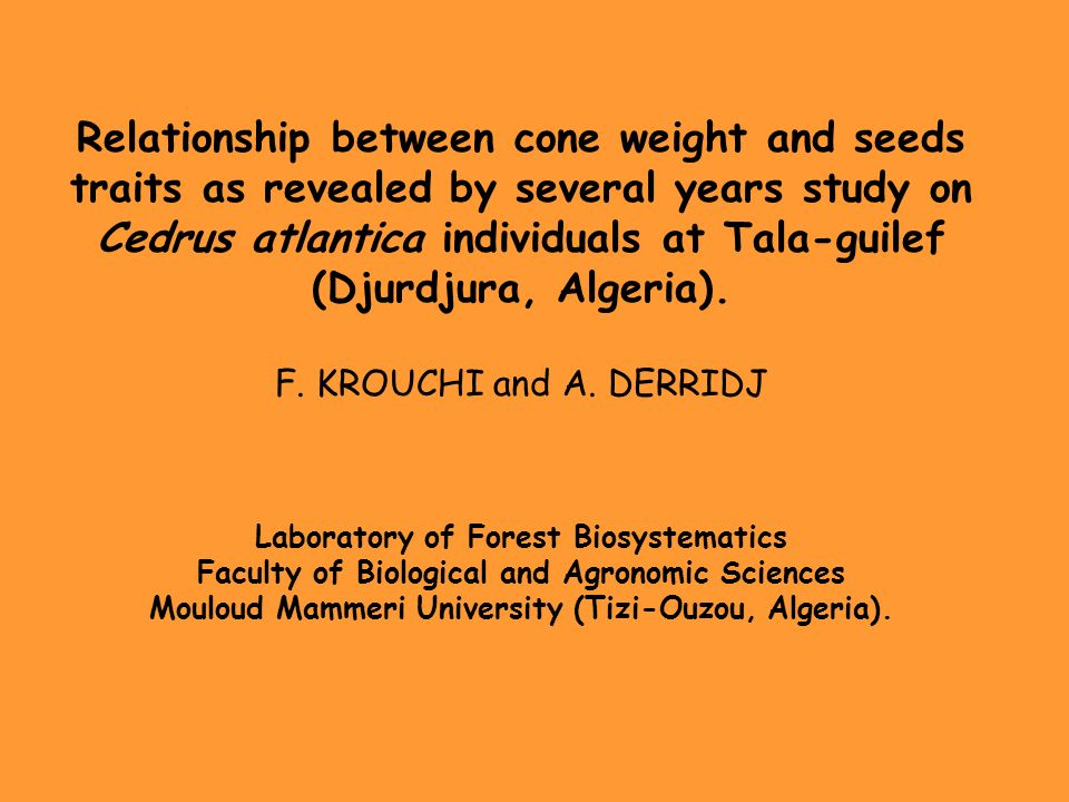 Relationship between cone weight and seeds traits as revealed by several years study on Cedrus atlantica individuals at Tala-guilef (Djurdjura, Algeria).