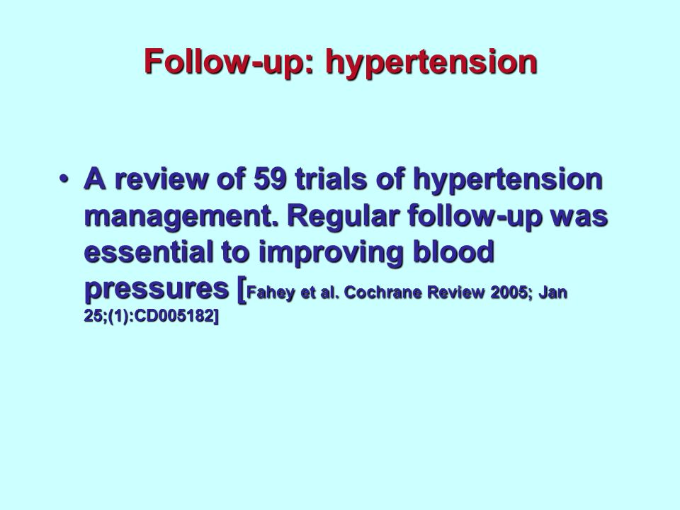 Follow-up: hypertension A review of 59 trials of hypertension management.