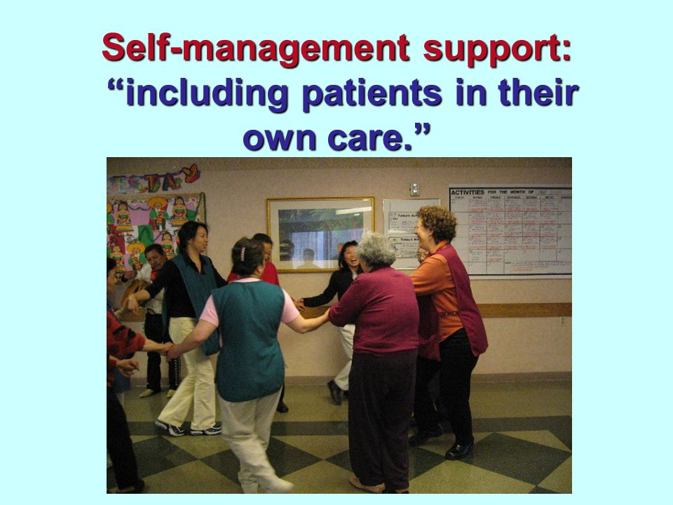 Self-management support: including patients in their own care.