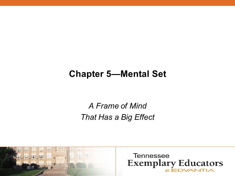 Chapter 5Mental Set A Frame of Mind That Has a Big Effect