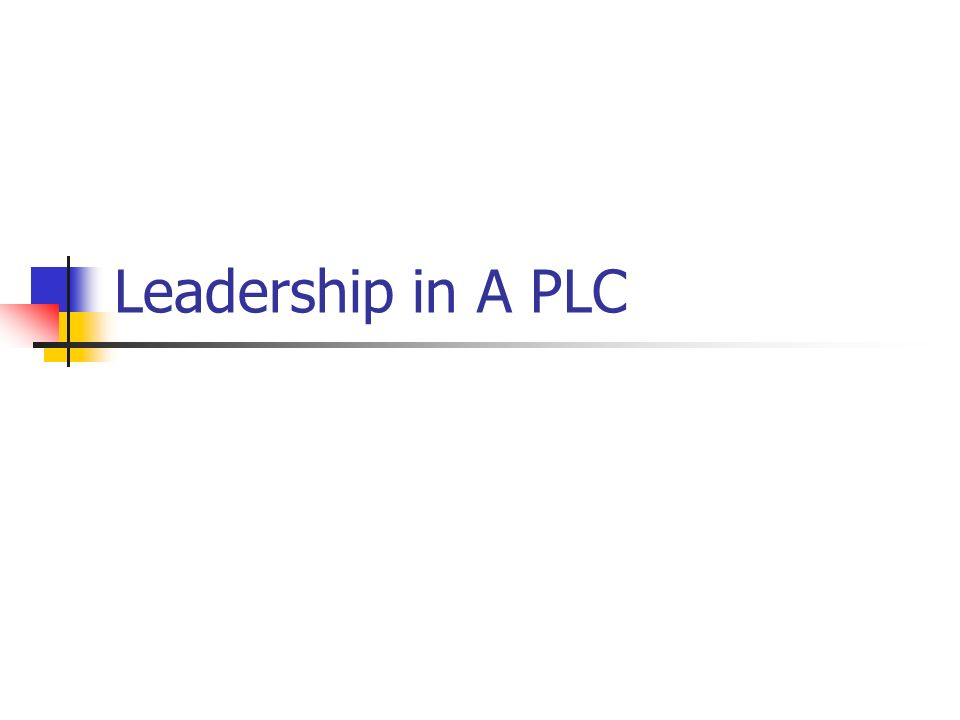 Leadership in A PLC
