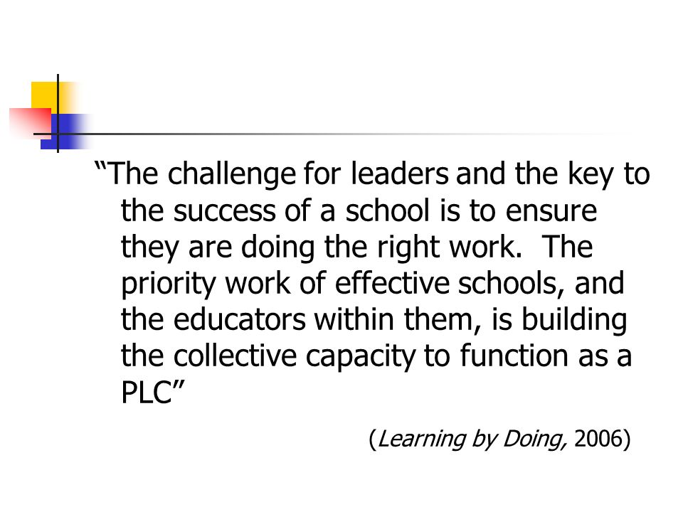 The challenge for leaders and the key to the success of a school is to ensure they are doing the right work.