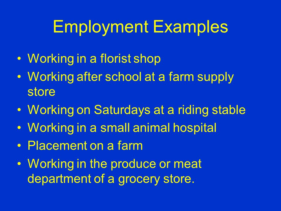 Employment Employment programs involve the placement of students on farms or in agricultural businesses, to provide a learning by doing environment.