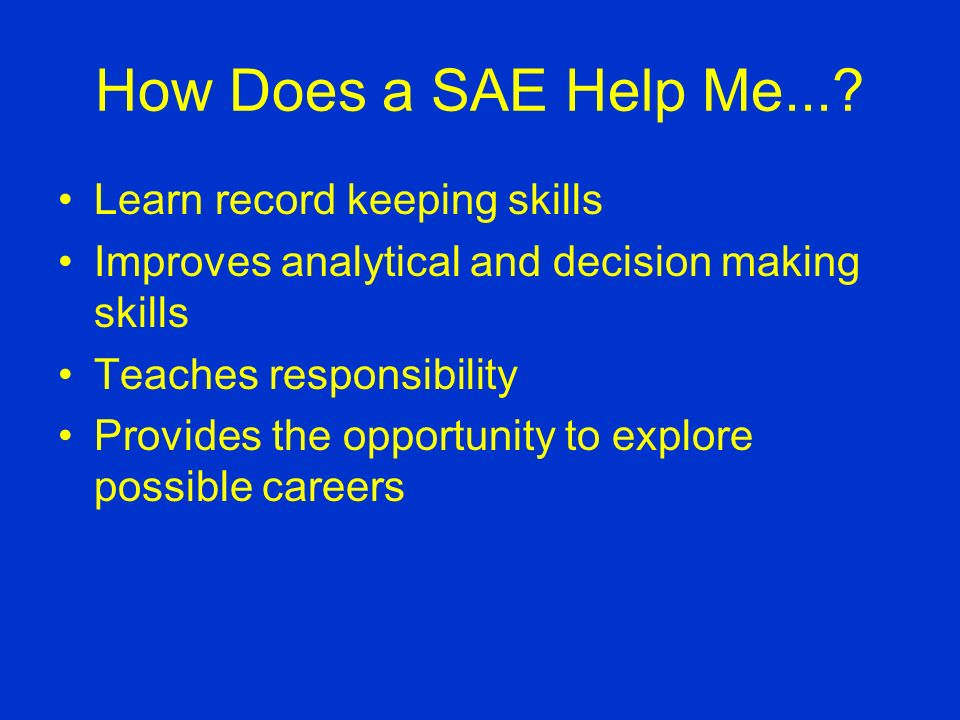 How Does a SAE Help Me.