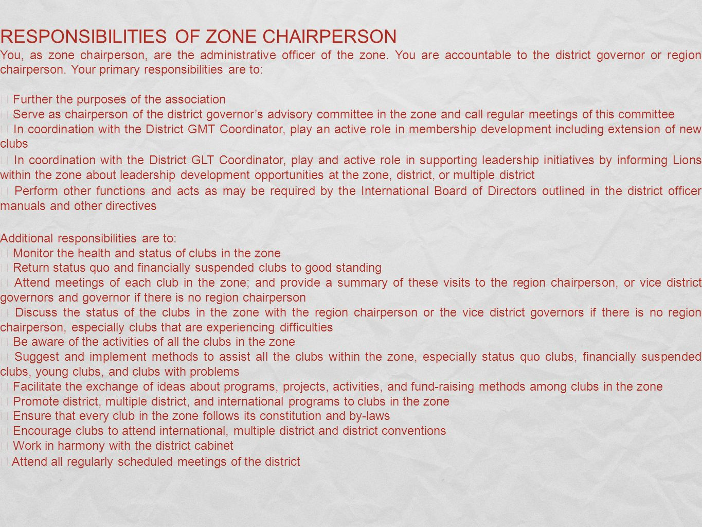 RESPONSIBILITIES OF ZONE CHAIRPERSON You, as zone chairperson, are the administrative officer of the zone.