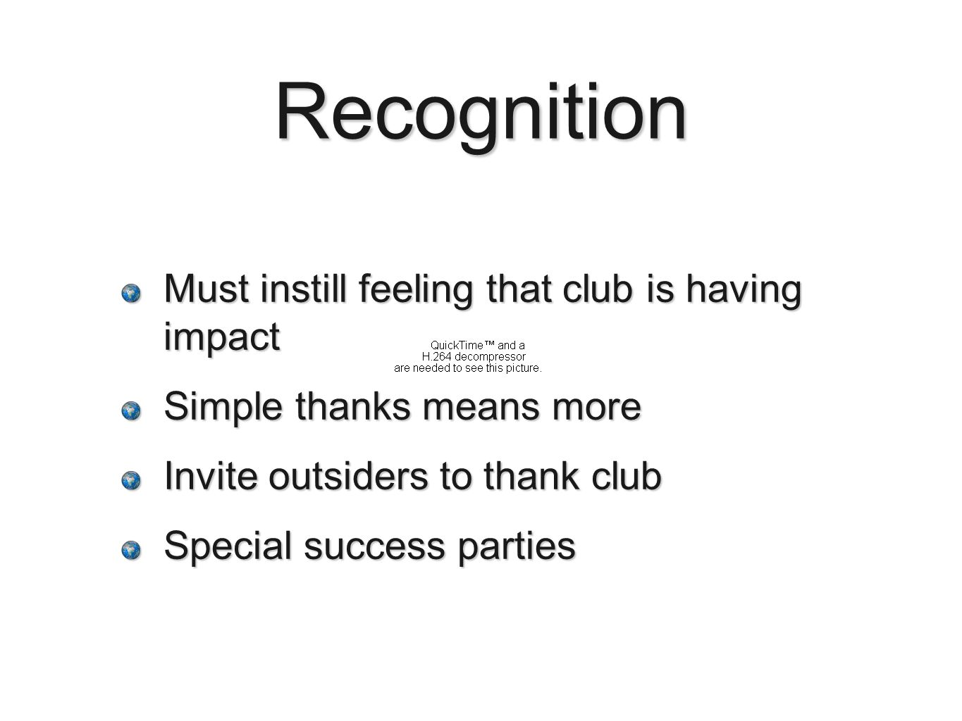 Recognition Must instill feeling that club is having impact Simple thanks means more Invite outsiders to thank club Special success parties