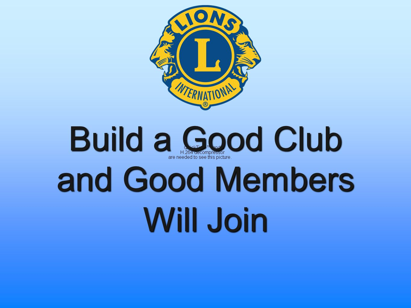 Build a Good Club and Good Members Will Join