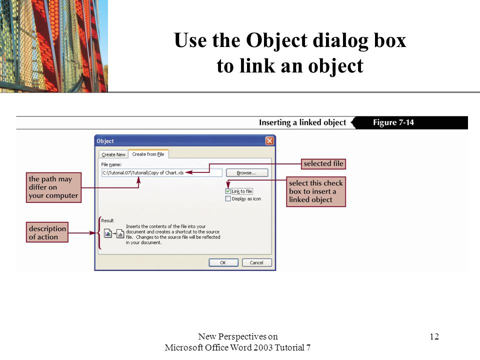 XP New Perspectives on Microsoft Office Word 2003 Tutorial 7 12 Use the Object dialog box to link an object