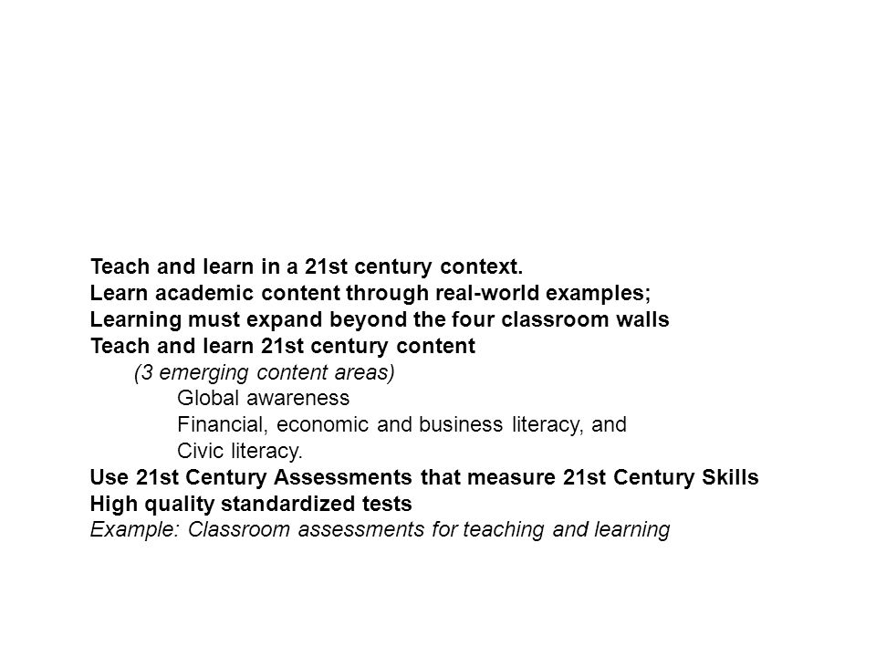 Teach and learn in a 21st century context.